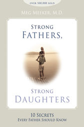 Strong Fathers, Strong Daughters by Margaret J. Meeker
