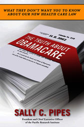 The Truth About Obamacare by Sally C. Pipes
