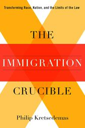 The Immigration Crucible by Philip Kretsedemas