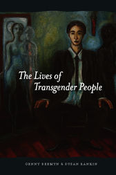 The Lives of Transgender People by Brett Genny Beemyn