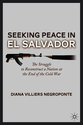 Seeking Peace in El Salvador by Diana Villiers Negroponte