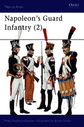 Napoleon's Guard Infantry (2) by Philip Haythornthwaite