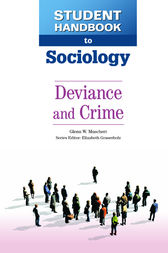Deviance and Crime by Glenn W Muschert