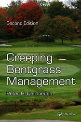 Creeping Bentgrass Management, Second Edition by Peter H. Dernoeden
