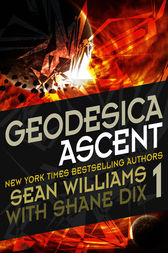 Geodesica Ascent by Sean Williams