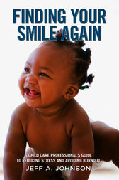 Finding Your Smile Again by Jeff A. Johnson