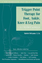 Trigger Point Therapy for Foot, Ankle, Knee, and Leg Pain by Valerie DeLaune