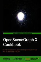 OpenSceneGraph 3 Cookbook by Rui Wang