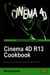 Cinema 4D R13 Cookbook by Michael Szabo