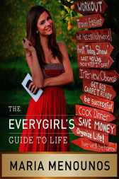 The EveryGirl's Guide to Life by Maria Menounos