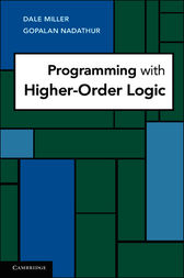 Programming with Higher-Order Logic by Dale Miller