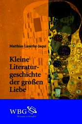 Kleine Literaturgeschichte der groen Liebe