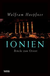 Ionien - Brcke zum Orient
