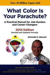What Color Is Your Parachute? 2013 by Richard N. Bolles