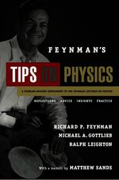Feynman's Tips on Physics by Richard P. Feynman