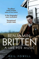 Benjamin Britten by Neil Powell