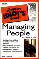 The Complete Idiot's Guide to Managing People, 2E