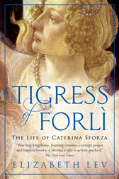 Tigress of Forli by Elizabeth Lev