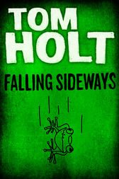 Falling Sideways by Tom Holt