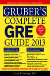 Gruber's Complete GRE Guide 2013