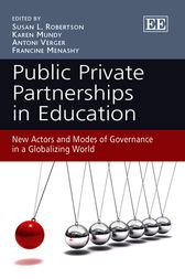Public Private Partnerships in Education by Susan Robertson