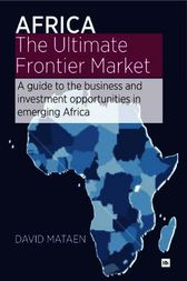 Africa - The Ultimate Frontier Market by David Mataen