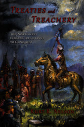 Treaties and Treachery by Kurt R. Nelson