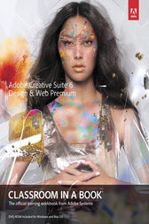 Adobe Creative Suite 6 Design & Web Premium Classroom in a Book by Adobe Creative Team