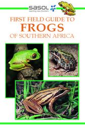 Sasol First Field Guide to Frogs of Southern Africa by Vincent Carruthers