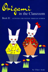 Origami in the Classroom Book 2 by Chiyo Araki