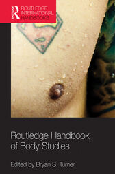 Routledge Handbook of Body Studies by Bryan S Turner