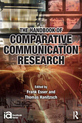 Handbook of Comparative Communication Research by Frank Esser