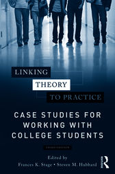 Linking Theory to Practice ¿ Case Studies for Working with College Students