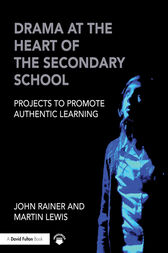 Drama at the Heart of the Secondary School by John Rainer