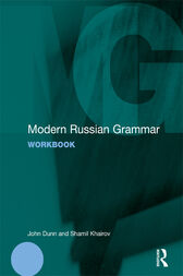 Modern Russian Grammar Workbook by John Dunn