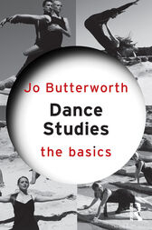 Dance Studies: The Basics by Jo Butterworth