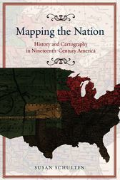 Mapping the Nation by Susan Schulten