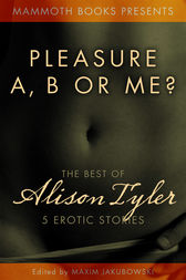 The Mammoth Book of Erotica presents The Best of Alison Tyler by Alison Tyler