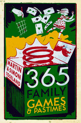 365 Family Games and Pastimes by Martin Toseland