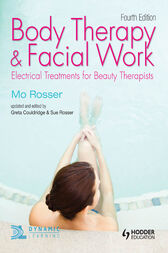 Body Therapy and Facial Work: Electrical Treatments for Beauty Therapists: by Greta Couldridge