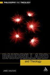 Baudrillard and Theology by James Walters