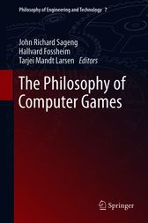 The Philosophy of Computer Games by John Richard Sageng