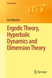 Ergodic Theory, Hyperbolic Dynamics and Dimension Theory by Luis Barreira