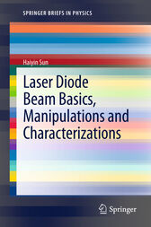 Laser Diode Beam Basics, Manipulations and  Characterizations by Sun Haiyin