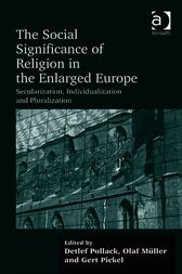 The Social Significance of Religion in the Enlarged Europe by Olaf Müller