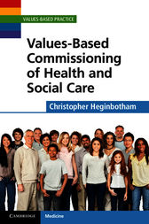 Values-Based Commissioning of Health and Social Care by Christopher Heginbotham
