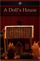 the absence of parents during the victorian era in a dolls house by henrik ibsen