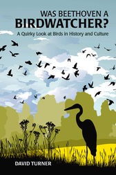 Was Beethoven a Birdwatcher? by David Turner