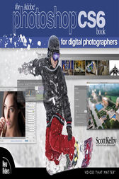 Adobe Photoshop CS6 Book for Digital Photographers by Scott Kelby