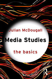 Media Studies: The Basics by Julian McDougall